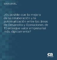 ¿Es posible que la mejora de la colaboración y la automatización entre las áreas de Desarrollo y Operaciones de TI entregue valor empresarial más rápidamente?