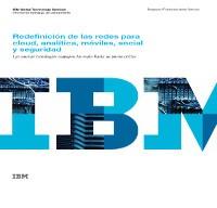 Redefinición de las redes para cloud, analítica, móviles, social y seguridad