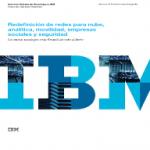 Redefinición de redes para nube, analítica, movilidad, empresas sociales y seguridad