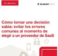 Cómo tomar una decisión sabia: evitar los errores comunes al momento de elegir a un proveedor de SaaS