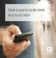 Elevar la experiencia del cliente enel mundo móvil