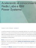Acelerando el conocimiento con Redis Labs e IBM Power Systems