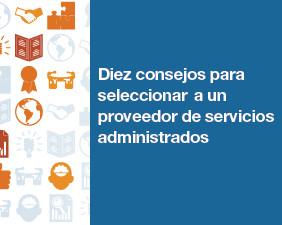 Diez consejos para seleccionar a un proveedor de servicios administrados