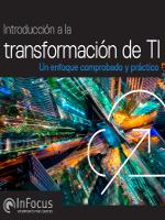 Introducción a la transformación de TI.  Un enfoque comprobado y práctico