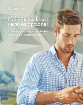 La omnicanalidad  ya no es opcional. Conectando la experiencia del cliente en el contact center