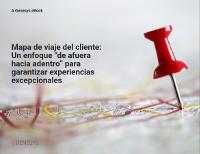 Mapa de viaje del cliente:  Un enfoque de afuera hacia adentro para garantizar experiencias excepcionales