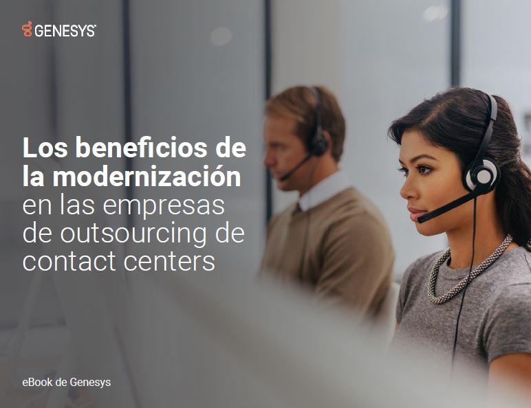 Los beneficios de la modernización en las empresas de outsourcing de contact centers