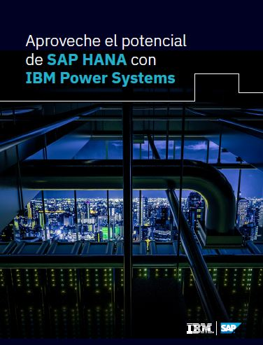 Aproveche el potencial de SAP HANA con IBM Power Systems