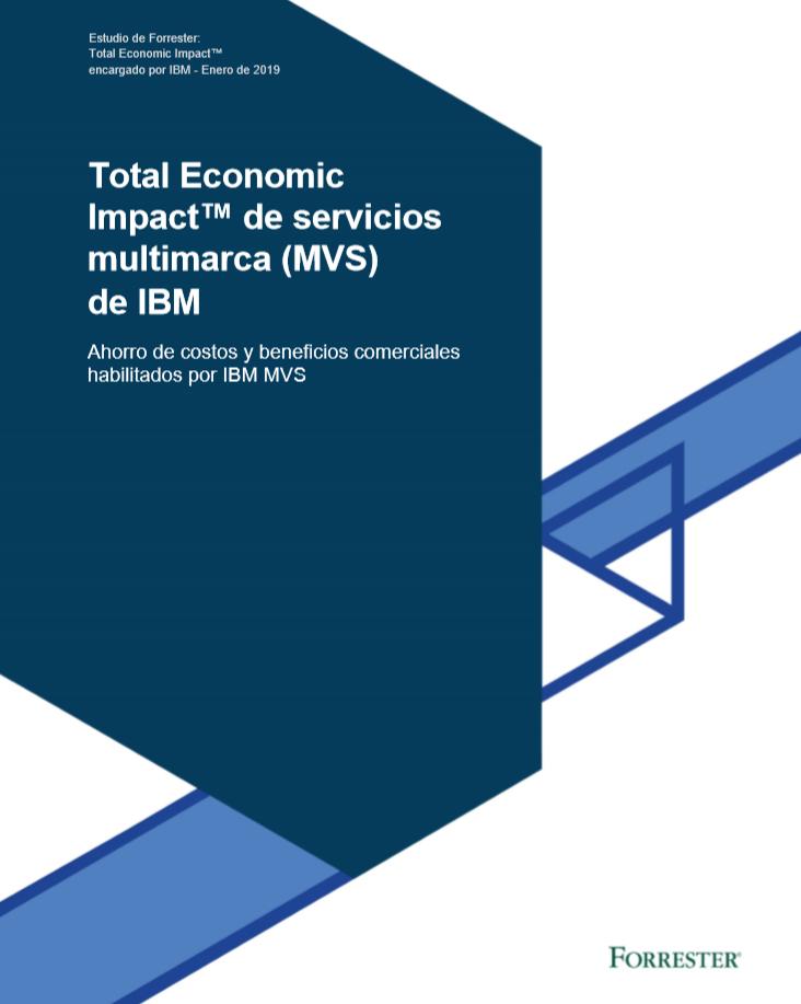 Total Economic Impact™ de servicios multimarca (MVS) de IBM