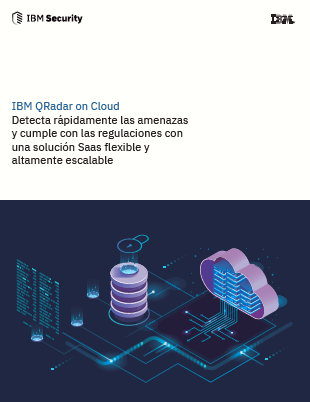 IBM QRadar on Cloud: Detecta rápidamente las amenazas